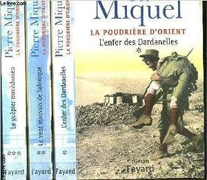 LA POUDRIERE D ORIENT- 3 TOMES EN 3 VOLUMES- L ENFER DES DARDANELLES- LE VENT MAUVAIS DE SALONIQUE-...