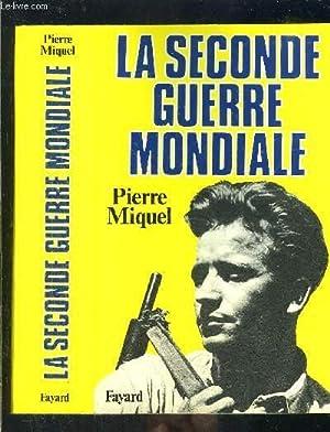 LA SECONDE GUERRE MONDIALE: MIQUEL PIERRE.