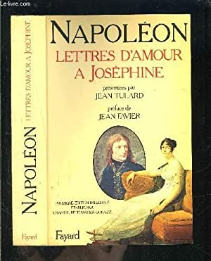 NAPOLEON- LETTRES D AMOUR A JOSEPHINE: NAPOLEON- JOSEPHINE- TULARD- COLLECTIF