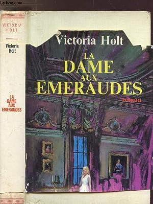 LA DAME AUX EMERAUDES: HOLT VICTORIA