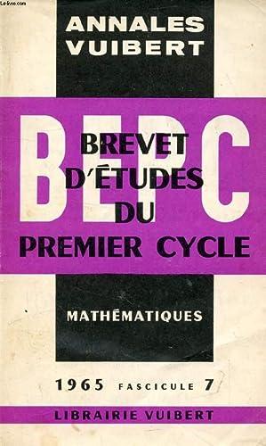 ANNALES DU BEPC, MATHEMATIQUES, FASC. 7, 1965: COLLECTIF