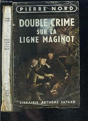 DOUBLE CRIME SUR LA LIGNE MAGINOT: NORD PIERRE.