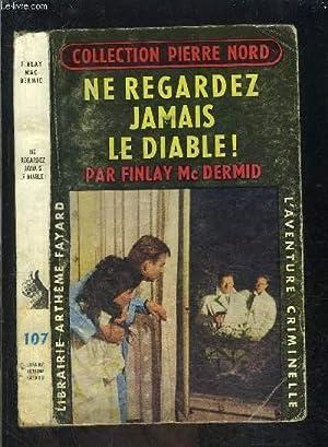 NE REGARDEZ JAMAIS LE DIABLE!- L AVENTURE CRIMINELLE N°107: DERMID FINLAY Mc