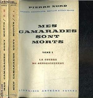 MES CAMARADES SONT MORTS- 2 TOMES EN 2 VOLUMES- LA GUERRE DU RENSEIGNEMENT- LE CONTRE ESPIONNAGE: ...