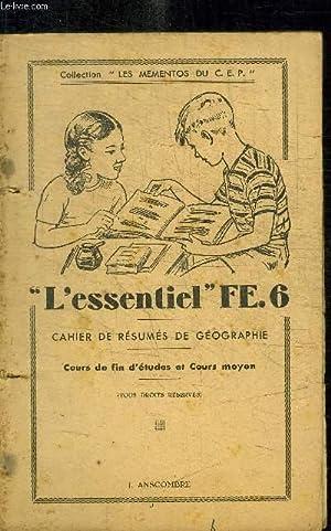 L'ESSENTIEL FE.6 - CAHIER DE RESUMES DE GEOGRAPHIE - COURS DE FIN D'ETUDES ET COURS MOYEN...