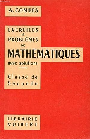 EXERCICES ET PROBLEMES DE MATHEMATIQUES (AVEC LEURS: COMBES A.