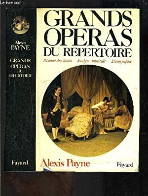 GRANDS OPERAS DU REPERTOIRE- RESUME DES LIVRETS,: PAYNE ALEXIS