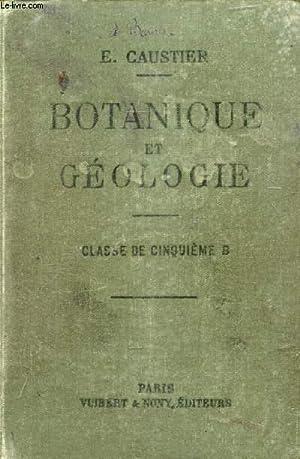 BOTANIQUE ET GEOLOGIE A L'USAGE DES ELEVES DE LA CLASSE DE 5e B: CAUSTIER E.