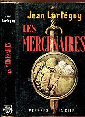 LES MERCENAIRES: LARTEGUY JEAN