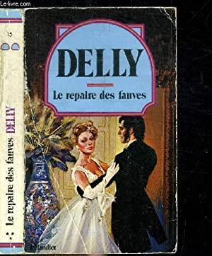 LE REPAIRE DES FAUVES / COLLECTION DELLY N°15: DELLY