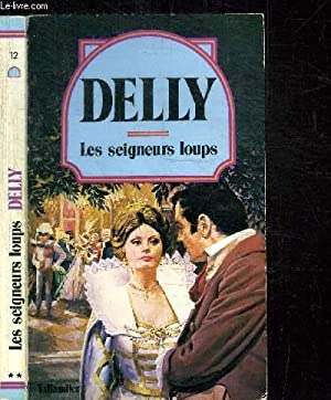 LES SEIGNEURS LOUPS / COLLECTION DELLY N°12: DELLY