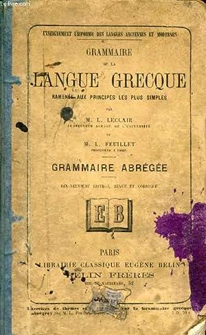 GRAMMAIRE DE LA LANGUE GRECQUE RAMENEE AUX PRINCIPES LES PLUS SIMPLES, GRAMMAIRE ABREGEE: LECLAIR L...