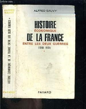 HISTOIRE ECONOMIQUE DE LA FRANCE ENTRE LES DEUX GUERRES- 1918-1931- TOME 1: SAUVY ALFRED.