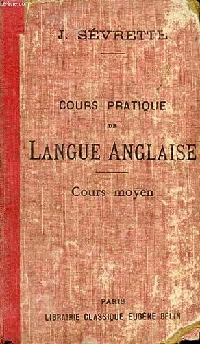 COURS PRATIQUE DE LANGUE ANGLAISE, COURS MOYEN: SEVRETTE J.