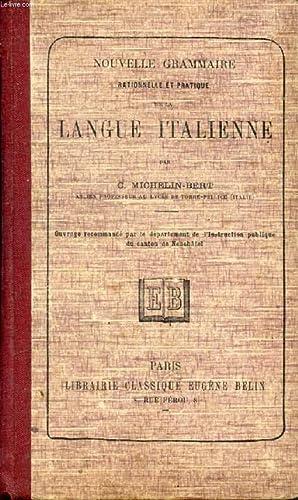 NOUVELLE GRAMMAIRE RATIONNELLE ET PRATIQUE DE LA LANGUE ITALIENNE: MICHELIN-BERT C.