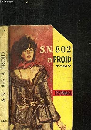 S.N. 802 A FROID / COLLECTION ESPIONNAGE-SERVICE N°74: TONY