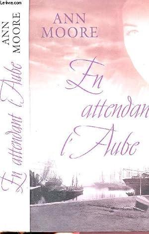 EN ATTENDANT L'AUBE: MOORE ANN