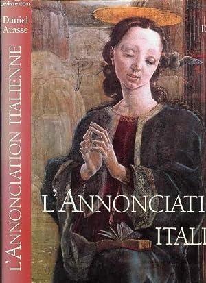 L'ANNONCIATION ITALIENNE - UNE HISTOIRE DE PERSPECTIVE: COLLECTIF / ARASSE DANIEL