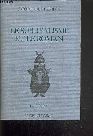 LE SURREALISME ET LE ROMAN - 1922-1950: CHENIEUX-GENDRON JACQUELINE