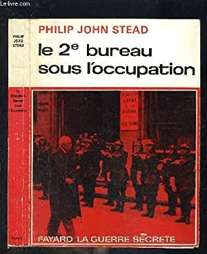LE 2e BUREAU SOUS L OCCUPATION: STEAD PHILIP JOHN.