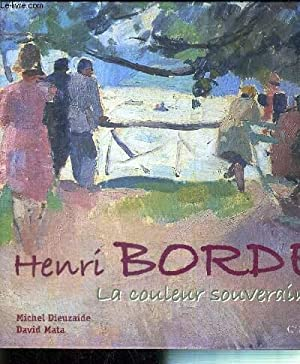 HENRI BORDE - LA COULEUR SOUVERAINE: DIEUZAIDE MICHEL / MATA DAVID