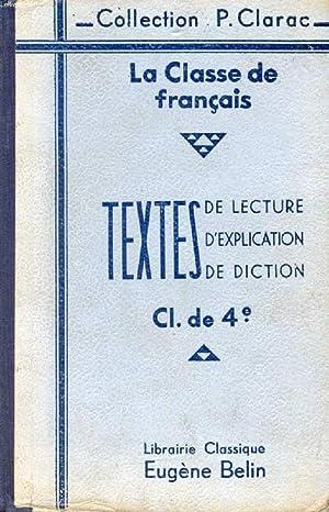 LA CLASSE DE FRANCAIS, CLASSE DE 4e, 2e ANNEE DES EPS ET DES ECOLES PRATIQUES, TEXTES CHOISIS ET ...