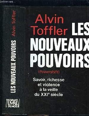 LES NOUVEAUX POUVOIRS- SAVOIR, RICHESSE ET VIOLENCE A LA VEILLE DU XXIe SIECLE: TOFFLER ALVIN .
