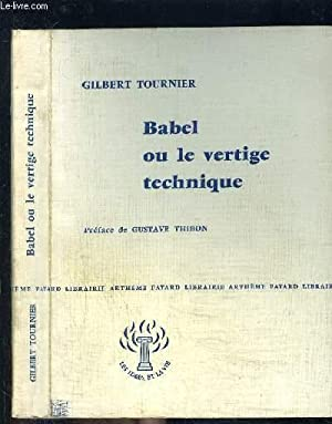 BABEL OU LE VERTIGE TECHNIQUE: TOURNIER GILBERT.