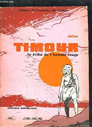 TIMOUR LA TRIBU DE L'HOMME ROUGE / COLLECTION KALEIDOSCOPE: SIRIUS