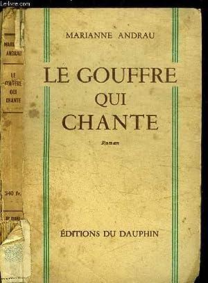 LE GOUFFRE QUI CHANTE: ANDRAU MARIANNE