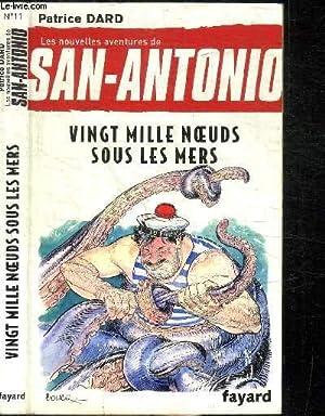 VINGT MILLE NOEUDS SOUS LES MERS / COLELCTION LES NOUVELLES AVENTURES DE SAN-ANTONIO N°11: DARD ...