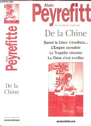 DE LA CHINE - Sommaire : Quand la chine s'éverillera. - L'Empire immobile - La ...