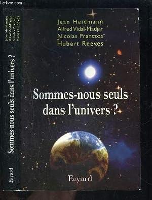 SOMMES NOUS SEULS DANS L UNIVERS?: Heidmann- Vidal- Madjar - Prantzos-.- COLLECTIF