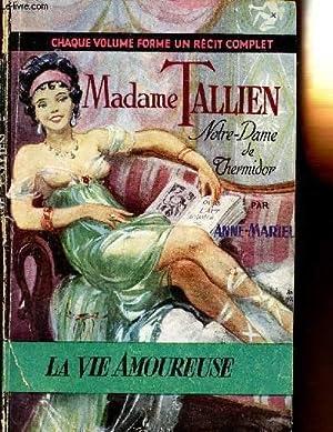 MADAME TALLIEN - NOTRE-DAME DE THERMIDOR: MARIEL ANNE
