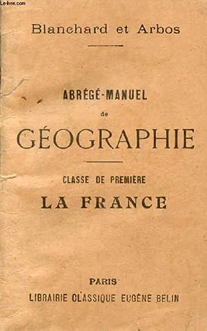 ABREGE-MANUEL DE GEOGRAPHIE, CLASSE DE 1re, LA: BLANCHARD RAOUL, ARBOS