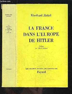 LA FRANCE DANS L EUROPE DE HITLER: JACKEL EBERHARD