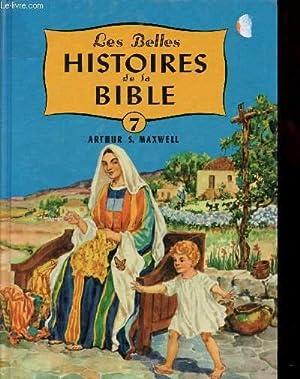 LES BELLES HISTOIRES DE LA BIBLE/ VOLUME: MAXWELL ARTHUR S.