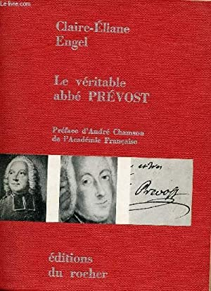 LE VERITABLE ABBE PREVOST: ENGEL CLAIRE-Eliane
