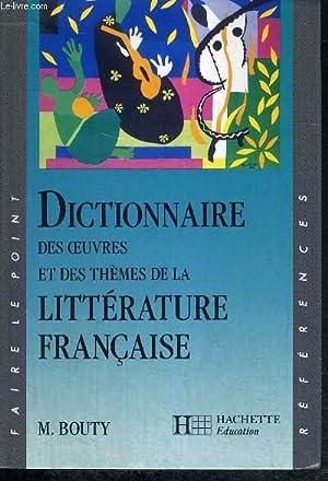 DICTIONNAIRE DES OEUVRES DE LA LITTERATURE FRANCAISE: BOUTY MICHEL