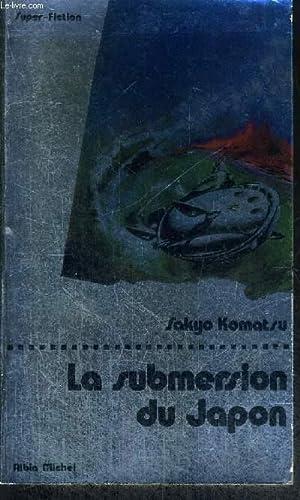 LA SUBMERSION DU JAPON - COLLECTION SUPER-FICTION: KOMATSU SAKYO