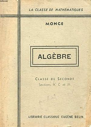 ALGEBRE, CLASSE DE 2de A', C, M: MONGE M.