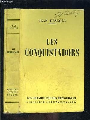 LES CONQUISTADORS: DESCOLA JEAN.