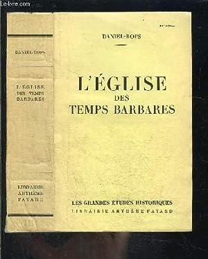 L EGLISE DES TEMPS BARBARES: ROPS DANIEL