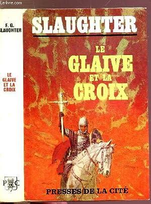 LE GLAIVE ET LA CROIX: SLAUGHTER Frank G.