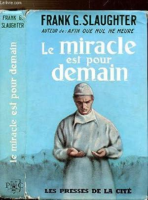 LE MIRACLE EST POUR DEMAIN: SLAUGHTER Frank G.