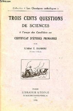TROIS CENTS QUESTIONS DE SCIENCES A L'USAGE DES CANDIDATS AU CERTIFICAT D'ETUDES ...