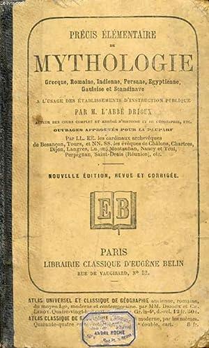 PRECIS ELEMENTAIRE DE MYTHOLOGIE GRECQUE, ROMAINE, INDIENNE, PERSANE, EGYPTIENNE, GAULOISE ET ...