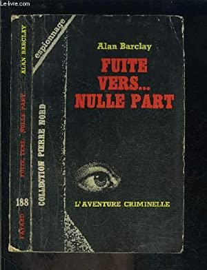 FUITE VERS.NULLE PART: BARCLAY ALAN.