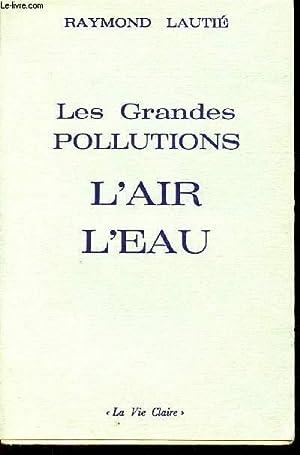 LES GRANDES POLLUTIONS/L'AIR/L'EAU: LAUTIE RAYMOND