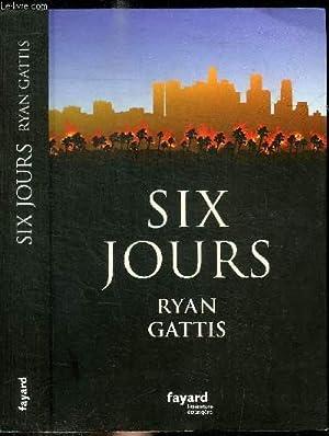 SIX JOURS / COLLECTION LITTERATURE ETRANGERE: GATTIS RYAN